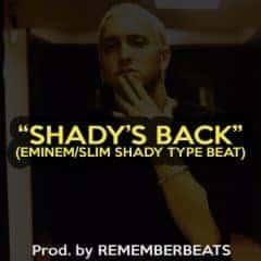 """""""Shady's Back"""""""
