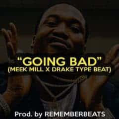 """""""Going Bad"""""""